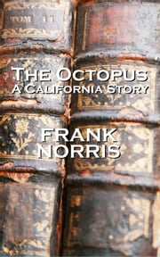 Frank Norriss The Octopus ( A California Story) ebook by Frank Norris