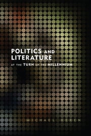 Politics and Literature at the Turn of the Millennium ebook by Michael Keren