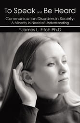 To Speak and Be Heard ebook by James L. Fitch,