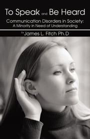 To Speak and Be Heard ebook by James L. Fitch