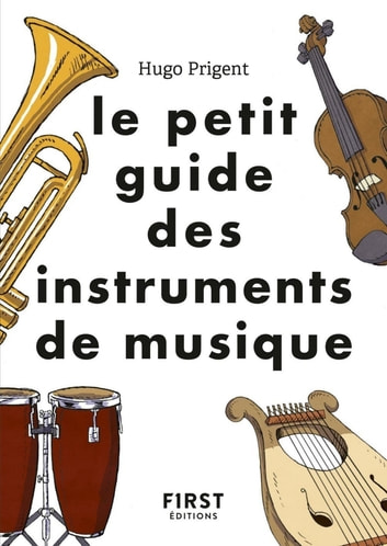 Le petit guide des instruments de musique ebook by Hugo PRIGENT
