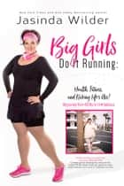 Big Girls Do It Running ebook by Jasinda Wilder