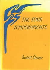 The Four Temperaments ebook by Rudolf Steiner