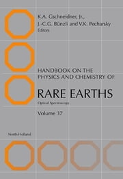 Handbook on the Physics and Chemistry of Rare Earths - Optical Spectroscopy ebook by Karl A. Gschneidner,Vitalij K. Pecharsky,Jean-Claude G. Bünzli