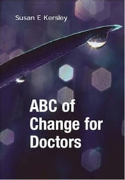ABC of Change for Doctors ebook by Kersley, Susan E