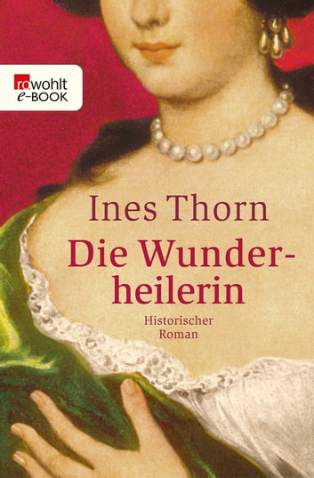 Die Wunderheilerin ebook by Ines Thorn