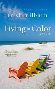 Living in Color ebook by Trish Milburn