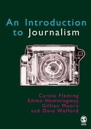 Introduction to Journalism ebook by Carole Fleming,Emma Hemmingway,Gillian Moore,Dave Welford