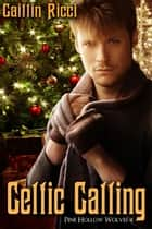 Celtic Calling - Book 4 ebook by Caitlin Ricci