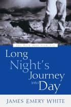 Long Night's Journey into Day - The Path Away from Sin ebook by James Emery White