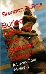 Buried Dreams: The Special Edition ebook by Brendan DuBois