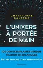 L'Univers à portée de main eBook by Eva Roques, Christophe Galfard, Christophe Galfard,...