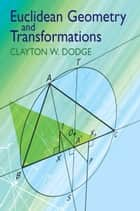 Euclidean Geometry and Transformations ebook by