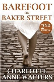 Barefoot on Baker Street ebook by Charlotte Anne Walters