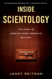 Inside Scientology - The Story of America's Most Secretive Religion ebook by Janet Reitman