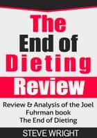 The End of Dieting Review ebook by Steve Wright
