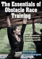 Essentials of Obstacle Race Training , The ebook by Magida, David