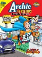 Archie & Friends Double Digest #15 ebook by Frank Doyle,  Bill Vigoda, Jon D'Agostino, Fernando Ruiz