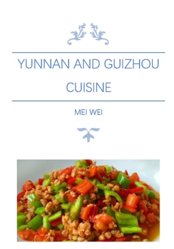 Yunnan and Guizhou Cuisine ebook by Mei Wei