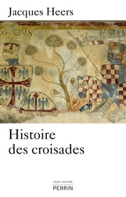 Histoire des croisades ebook by Kobo.Web.Store.Products.Fields.ContributorFieldViewModel