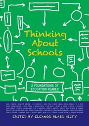 Thinking about Schools - A Foundations of Education Reader ebook by Eleanor Blair Hilty