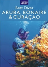 Best Dives of Aruba, Bonaire & Curacao ebook by Joyce Huber