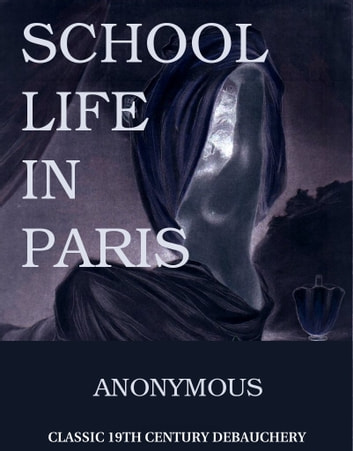 School Life in Paris ebook by Anonymous