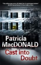 Cast into Doubt ebook by Patricia MacDonald