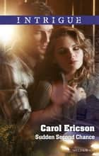 Sudden Second Chance ebook by Carol Ericson