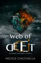 Web of Deceit (Astoran Asunder, book 4) ebook by Nicole Ciacchella