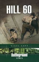 Hill 60 ebook by Nigel  Cave