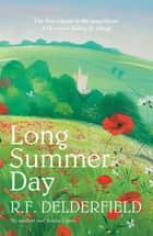 Long Summer Day - The first in the magnificent saga trilogy eBook by R. F. Delderfield