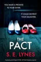 The Pact - A gripping psychological thriller with heartstopping suspense 電子書 by S.E. Lynes