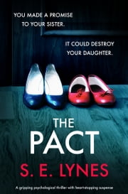 The Pact - A gripping psychological thriller with heartstopping suspense ebook by S.E. Lynes