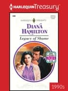 Legacy of Shame ebook by Diana Hamilton