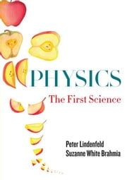 Physics: The First Science ebook by Lindenfeld, Prof Peter
