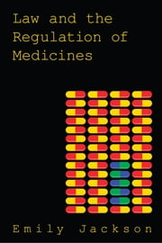 Law and the Regulation of Medicines ebook by Emily Jackson