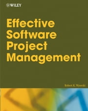 Effective Software Project Management ebook by Robert K. Wysocki