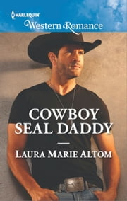 Cowboy SEAL Daddy ebook by Laura Marie Altom