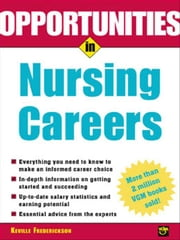 Opportunities in Nursing Careers ebook by Frederickson, Keville