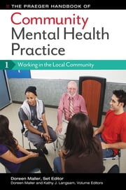 The Praeger Handbook of Community Mental Health Practice [3 volumes] ebook by Doreen Maller,Kathy Langsam,Melissa Jerbian Fritchle