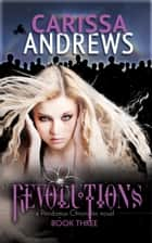 Revolutions (The Pendomus Chronicles Book 3) ebook by Carissa Andrews