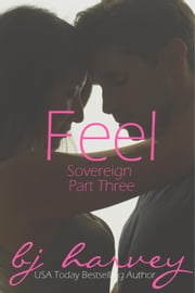 Feel - Sovereign, #3 ebook by BJ Harvey