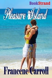 Pleasure Island ebook by Francene Carroll
