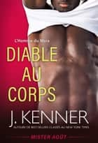 Diable au corps - Mister Août ebook by J. Kenner