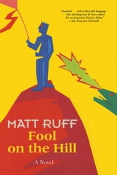 Fool on the Hill - A Novel ebook by Matt Ruff