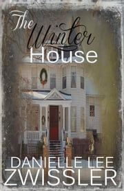 The Winter House ebook by Danielle Lee Zwissler
