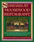 Sundays at Moosewood Restaurant - Ethnic and Regional Recipes from the Cooks at the ebook by Moosewood Collective