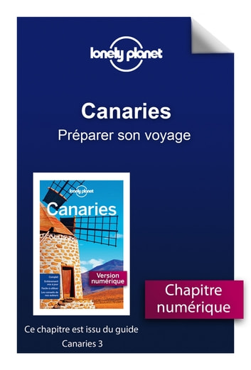 Canaries - Préparer son voyage ebook by LONELY PLANET FR