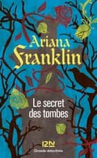 Le secret des tombes ebook by Ariana FRANKLIN, Jean-François MERLE